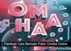 Panduan Cara Bermain Poker Omaha Online