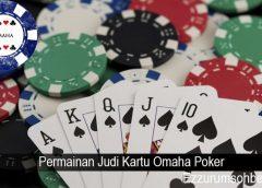 Permainan Judi Kartu Omaha Poker