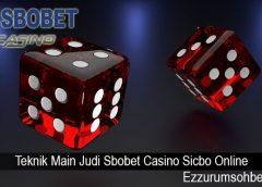 Teknik Main Judi Sbobet Casino Sicbo Online