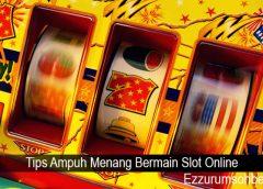 Tips Ampuh Menang Bermain Slot Online