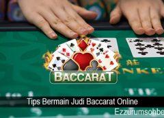 Tips Bermain Judi Baccarat Online