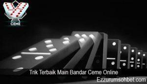 Trik Terbaik Main Bandar Ceme Online