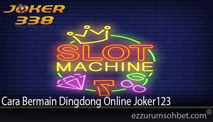 Cara Bermain Dingdong Online Joker123