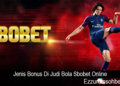 Jenis Bonus Di Judi Bola Sbobet Online